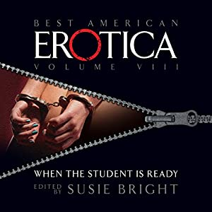 The Best American Erotica, Volume 8: When the Student Is Ready Audiobook