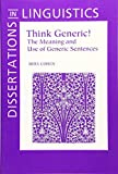 img - for Think Generic!: The Meaning and Use of Generic Sentences (Dissertations in Linguistics) by Ariel Cohen (1999-06-28) book / textbook / text book
