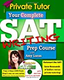 Your Complete SAT Writing Prep Course with Amy Lucas, Amy Lucas, 1463673019