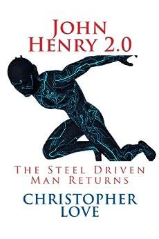 John Henry 2.0 by [Love, Christopher]