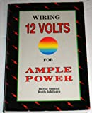 Wiring Twelve Volts for Ample Power, David Smead and Ruth Ishihara, 0945415036