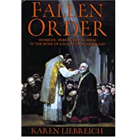 The Fallen Order: Intrigue Heresy and Scandal in the Rome of Balileo and Caravaggio