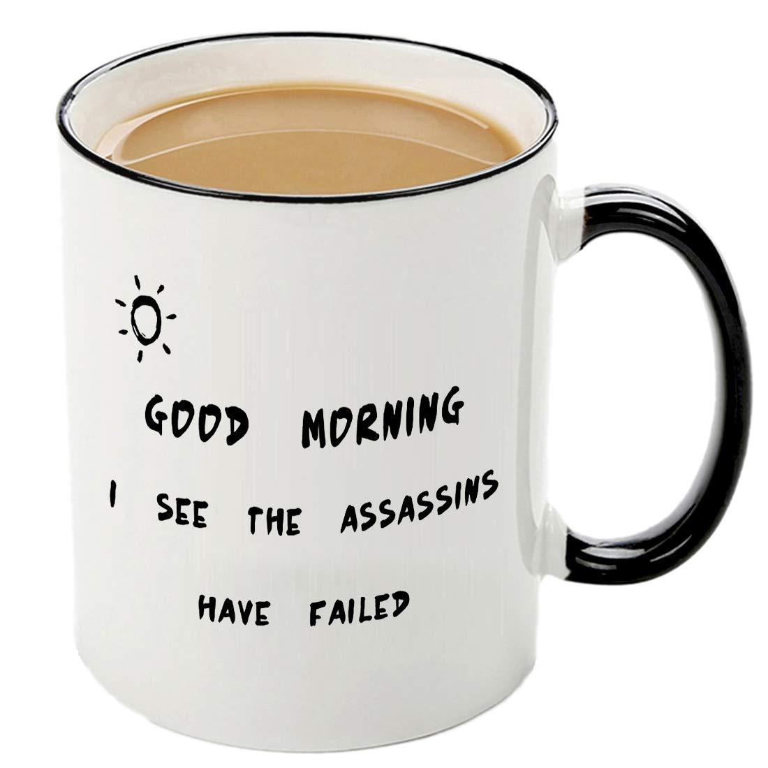 Amazoncom Mecai Funny Mugs Good Morning I See The Assassins Have