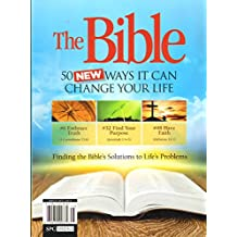 The Bible - 50 New Ways It can Change Your Life!!! finding the Bible's Solutions to Life's Problems