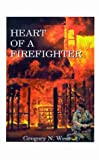 Heart of a Firefighter, Gregory West, 1587211645