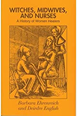 Witches, Midwives and Nurses: A History of Women Healers (Glass Mountain Pamphlets) Paperback