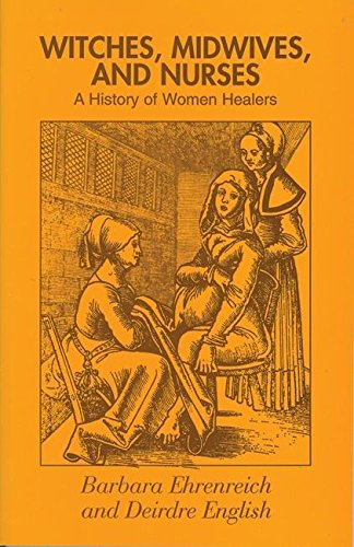 Read Online Witches, Midwives and Nurses: A History of Women Healers (Glass Mountain Pamphlets) pdf