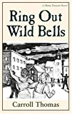 Ring Out Wild Bells, Carroll Thomas, 1575252910