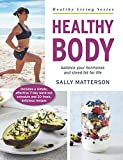 Healthy Body: Master Your Hormones, Create Your Physique (Healthy Living)