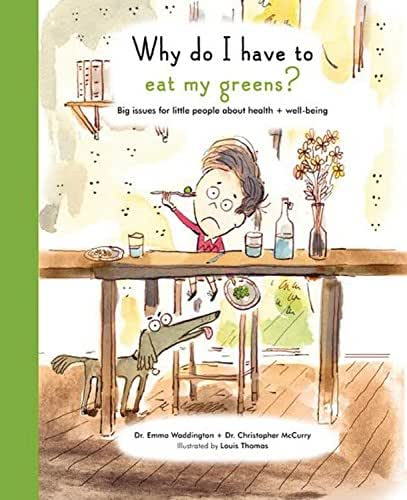 Why Do I Have to Eat My Greens?: Big issues for little people about health and well-being (The Life and Soul Library)