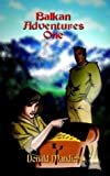 Balkan Adventures One, Donald Mandich, 141070808X