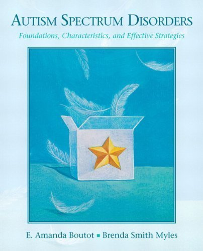 Autism Spectrum Disorders: Foundations, Characteristics, and Effective Strategies by Boutot, E. Amanda Published by Pearson 1st (first) edition (2010) Paperback
