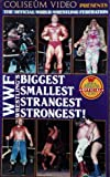 WWF: Wrestlings Biggest Smallest Strangest Strongest! [VHS]