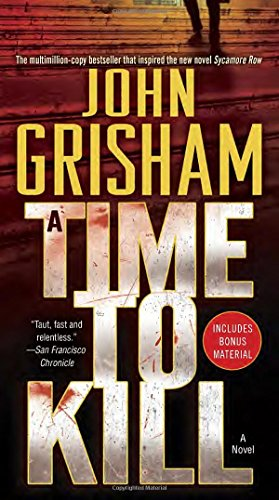 A Time to Kill: A Novel (John Grisham's Best Novels)