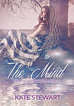 The Mind: Reluctant Romantics 1.5 (The Reluctant Romantics 1.5 Book 2) by [Stewart, Kate]