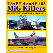 USAF F-4 and F-105 MiG Killers of the Vietnam War