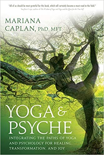 Yoga and Psyche: Integrating the Paths of Yoga and ...