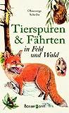Tierspuren und Fährten in Feld und Wald