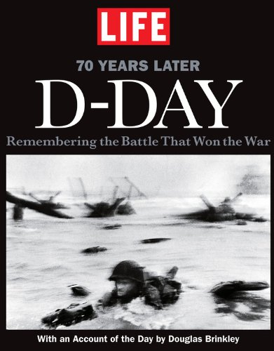 LIFE D-DAY 70 Years Later: Remembering The Battle That Won The War