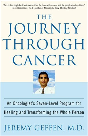 Download The Journey Through Cancer: An Oncologist's Seven-Level Program for Healing and Transforming the Whole Person PDF