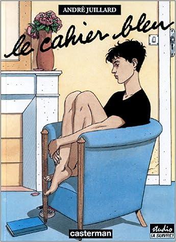 Téléchargement ebook Pdb Le Cahier bleu 2203388676 by André Juillard en français PDF ePub
