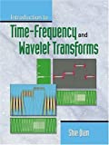 Introduction to Time-Frequency and Wavelet Transforms 9780130303608