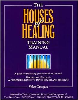 the houses of healing training manual robin casarjian