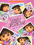 Dora The Explorer: Dora and Boots Best Friends Forever