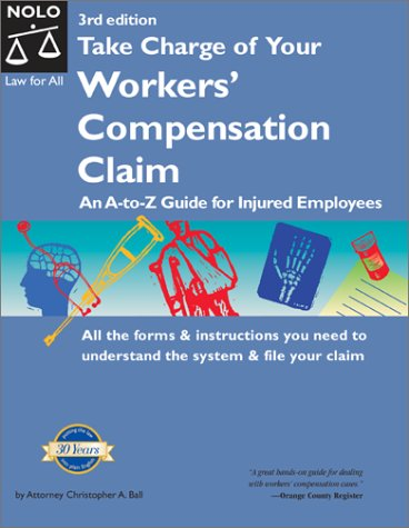 Download Take Charge of Your Workers Compensation Claim: An A to Z Guide for Injured Employees (California Worker's Comp: How to Take Charge When You're Injured on the Job) pdf