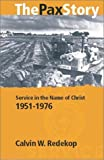 img - for The Pax Story: Service in the Name of Christ, 1951-1976 book / textbook / text book