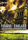 Visions of England: Class and Culture In Contemporary Cinema (Talking Images)