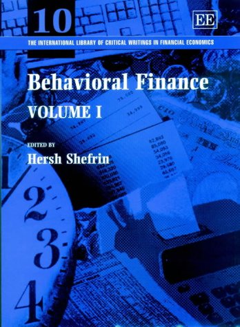 Behavioral Finance (The International Library of Critical Writings in Financial Economics)