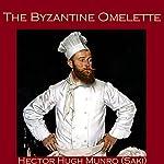 The Byzantine Omelette | Hector Hugh Munro, Saki