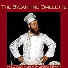 The Byzantine Omelette Audiobook by Hector Hugh Munro,  Saki Narrated by Cathy Dobson