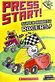 Super Rabbit Racers!: A Branches Book (Press Start! #3): A Branches Book