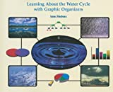 Learning about the Water Cycle with Graphic Organizers, Isaac Nadeau, 1404250468