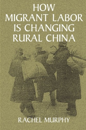 How Migrant Labor is Changing Rural China (Cambridge Modern China Series)
