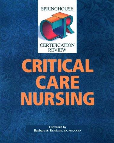 Springhouse Certification Review: Critical Care Nursing
