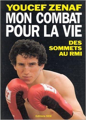 Livre Mon combat pour la vie. Des sommets au RMI pdf