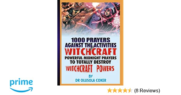 1000 prayers against the activities of Witchcraft: Powerful
