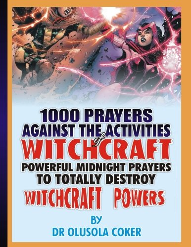 1000 prayers against the activities of Witchcraft: Powerful Midnight prayers to totally destroy witchcraft powers]()