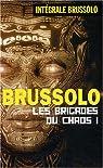 Les brigades du chaos, Tome : par Brussolo