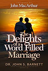 The Delights of a Word-Filled Marriage: Marriages the Way God Designed Them to Be