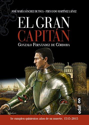 Descargar Libro El Gran CapitÁn. Gonzalo FernÁndez De CÓrdoba De José María Sánchez José María Sánchez De Toca