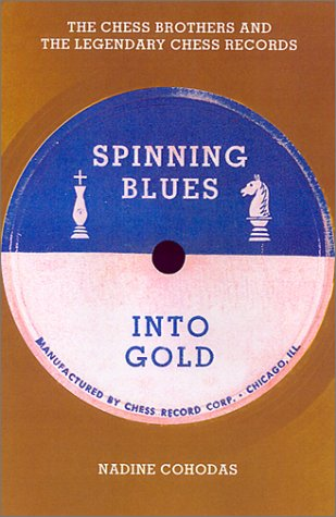 Spinning Blues into Gold: The Chess Brothers and the Legendary Chess Records: Amazon.es: Cohodas, Nadine: Libros en idiomas extranjeros