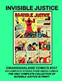 img - for Invisible Justice: Gwandanaland Comics #207 -- His Complete Stories! book / textbook / text book