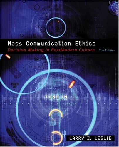 Mass Communication Ethics: Decision Making in Postmodern...
