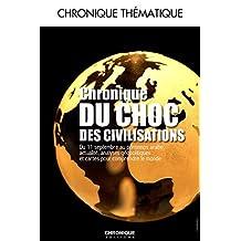 Chronique du choc des civilisations (CHRONIQUE THEMA) (French Edition)