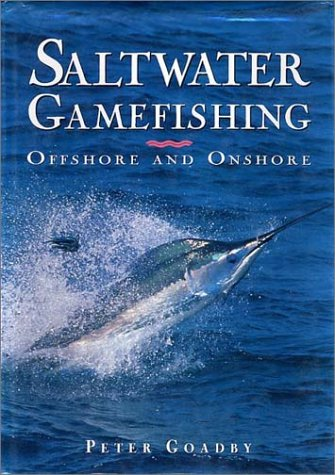 Saltwater Gamefishing: Offshore and Onshore