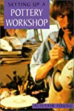 img - for Setting Up a Pottery Workshop book / textbook / text book